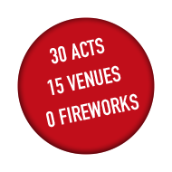 28 Acts, 18 Venues, 0 Fireworks